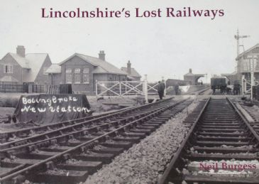 Lincolnshire's Lost Railways, by Neil Burgess